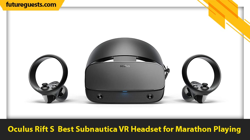 best vr headsets for subnautica vr Oculus Rift S