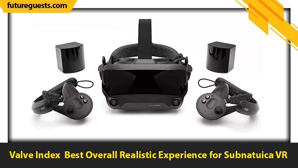 best vr headsets for subnautica vr Valve Index