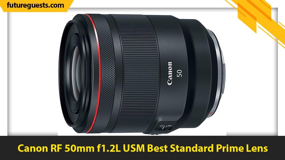 bet canon eos r6 lenses Canon RF 50mm f1.2L USM