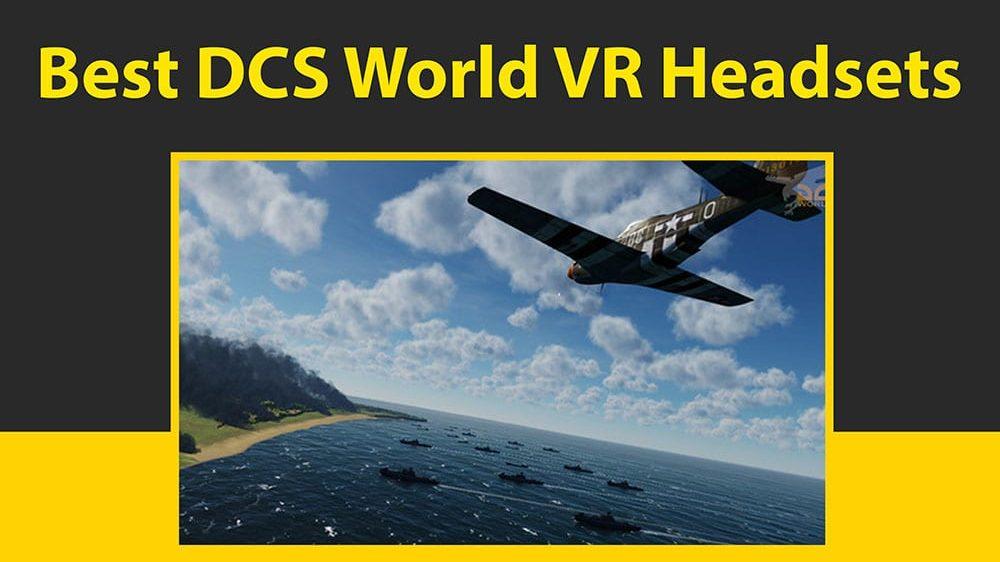 Best VR Headset for DCS World VR