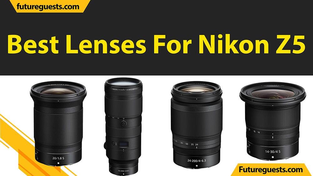 Best Lenses For Nikon Z5