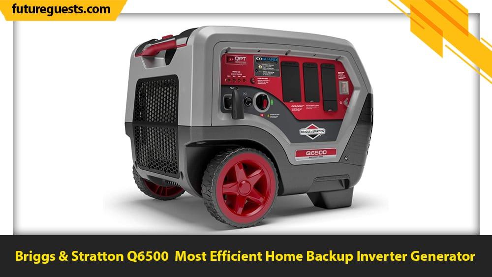 best inverter generator for home backup Briggs & Stratton Q6500