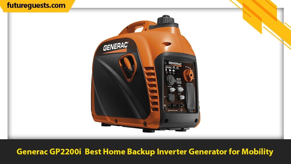 best inverter generator for home backup Generac GP2200i Best Home Backup Inverter Generator