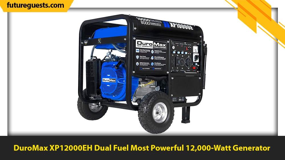 best large portable generators DuroMax XP12000EH Dual Fuel