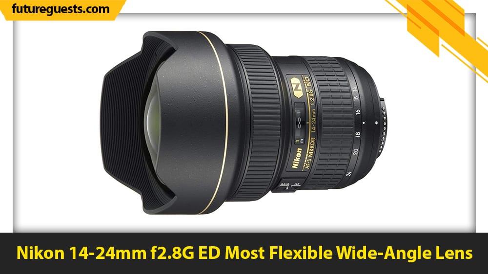 best lenses for nikon d6 Nikon 14-24mm f2.8G ED