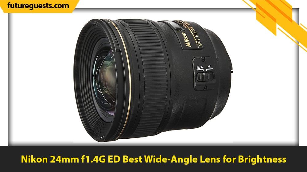 best lenses for nikon d6 Nikon 24mm f1.4G ED