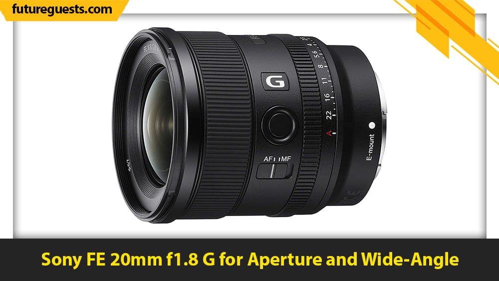 best lenses for sony a7c Sony FE 20mm f1.8 G