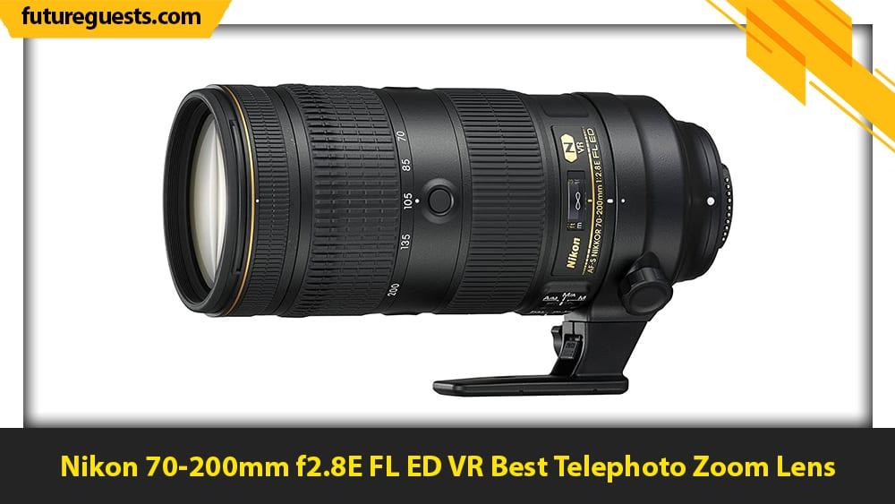 best nikon d6 lenses Nikon 70-200mm f2.8E FL ED VR