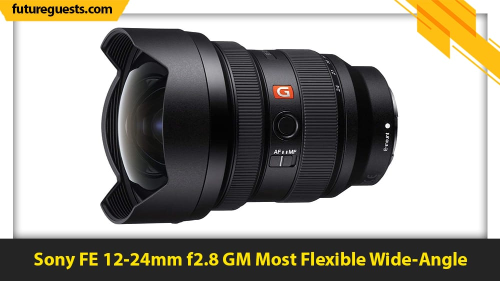 best sony a7c lenses Sony FE 12-24mm f2.8 GM