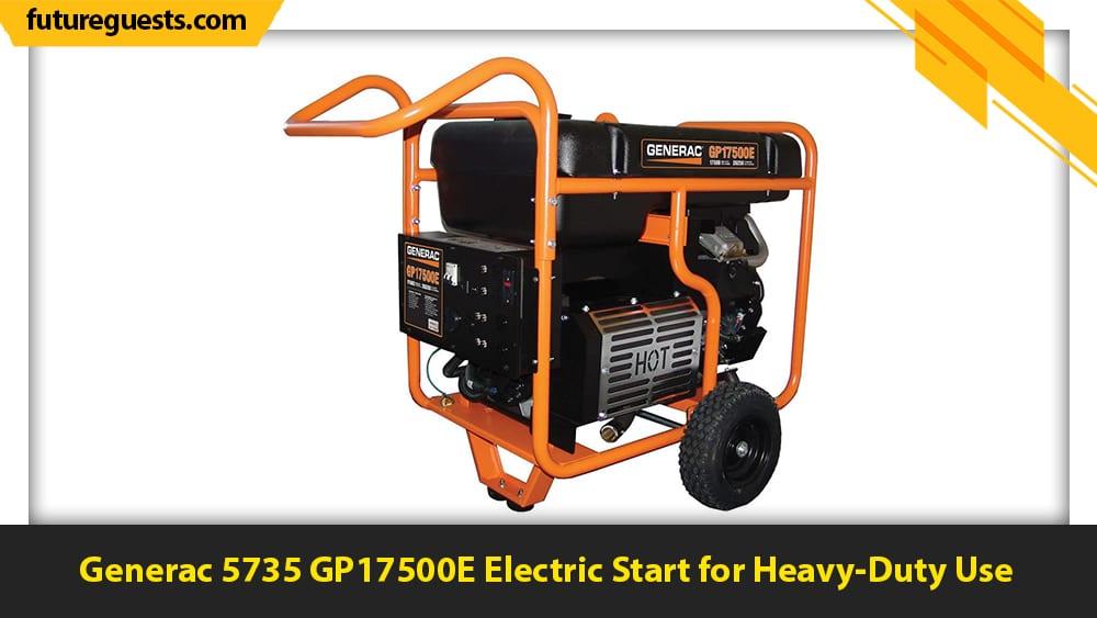 best 50 amp generator Generac 5735 GP17500E Electric Start