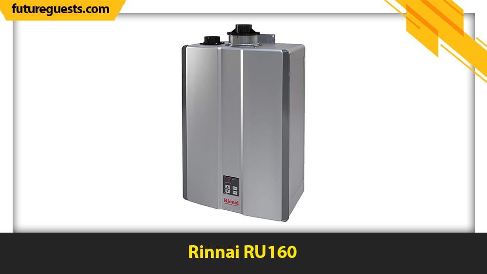 best rinnai tankless water heater Rinnai RU160