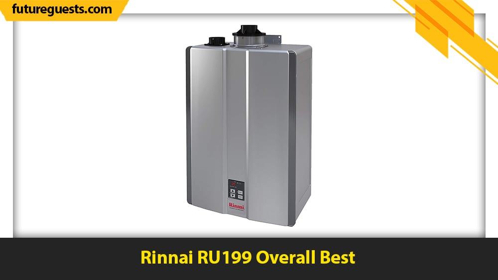best rinnai tankless water heater Rinnai RU199