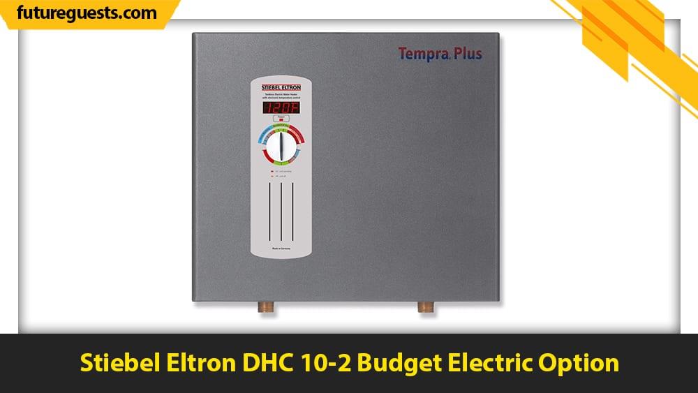 best small tankless water heater Stiebel Eltron DHC 10-2