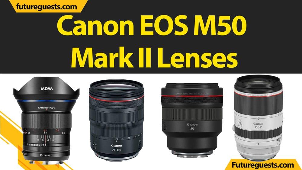 Best Lenses for Canon EOS M50 Mark II