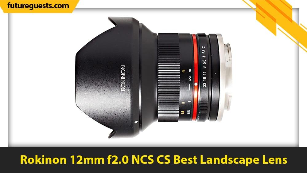 best canon eos m50 mark II lens Rokinon 12mm f2.0 NCS CS