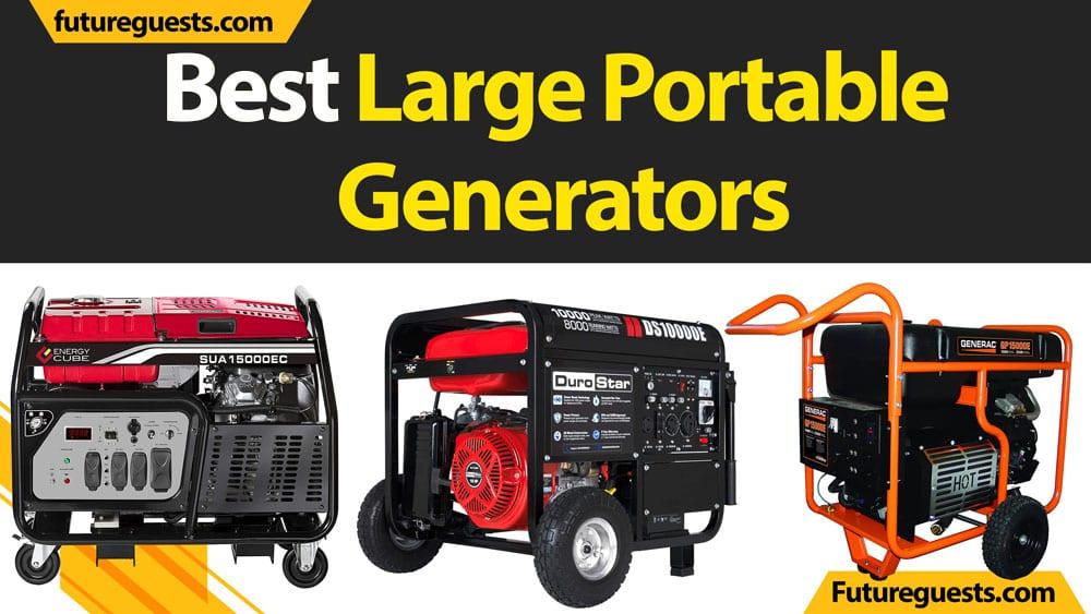 Best Large Portable Generators