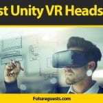 Best VR Headsets for Unity (2021): Reviews & Buyers Guide