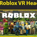 Best Roblox VR Headset [2021]: Reviews & Buyers Guide