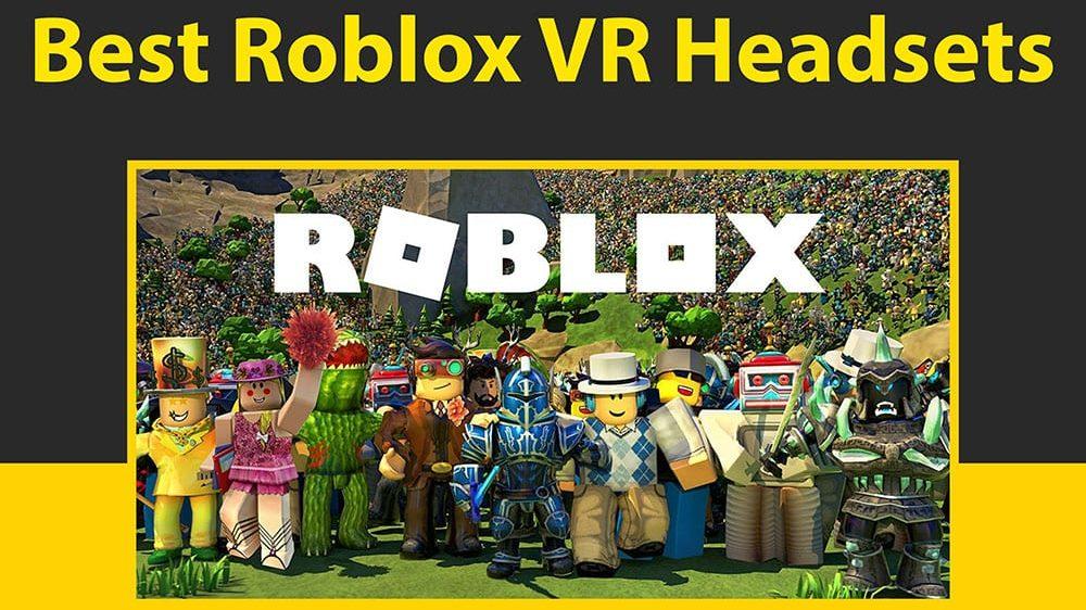 Best Roblox VR Headset