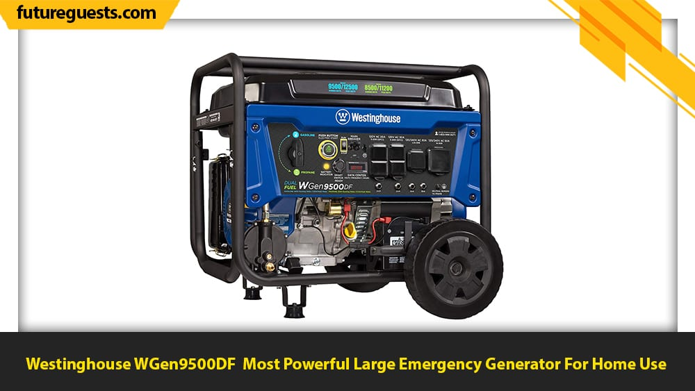 best generator for emergency preparedness Westinghouse WGen9500DF