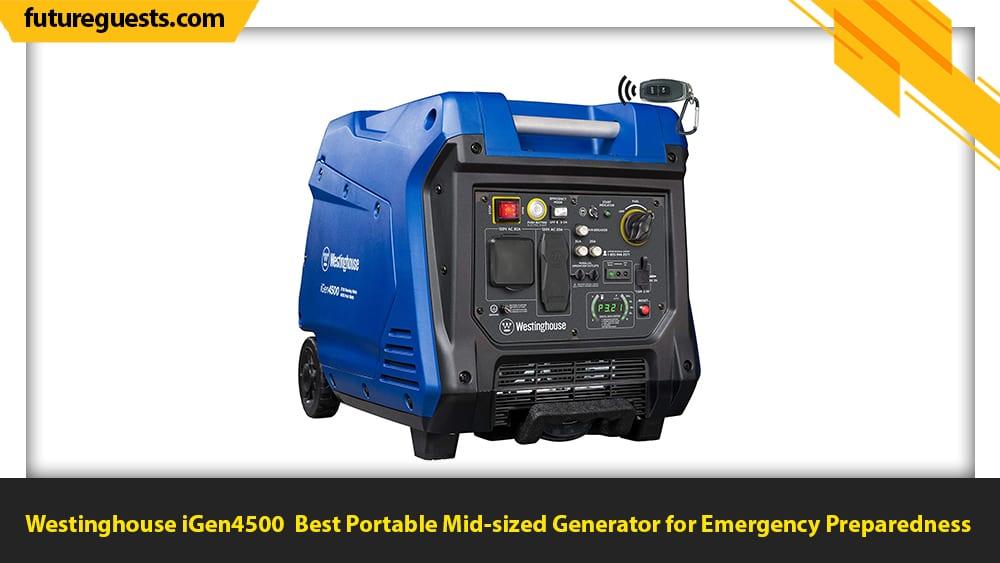 best generator for emergency preparedness Westinghouse iGen4500