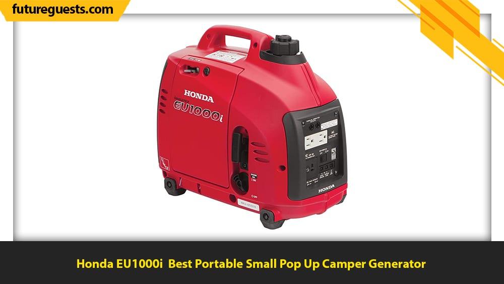 best generator for pop up camper Honda EU1000i