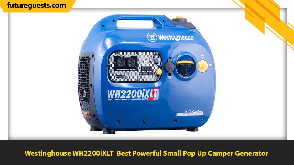 best generator for pop up camper Westinghouse WH2200iXLT