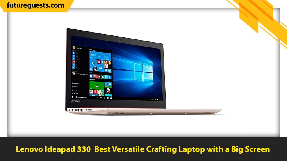 best laptops for crafting Lenovo Ideapad 330