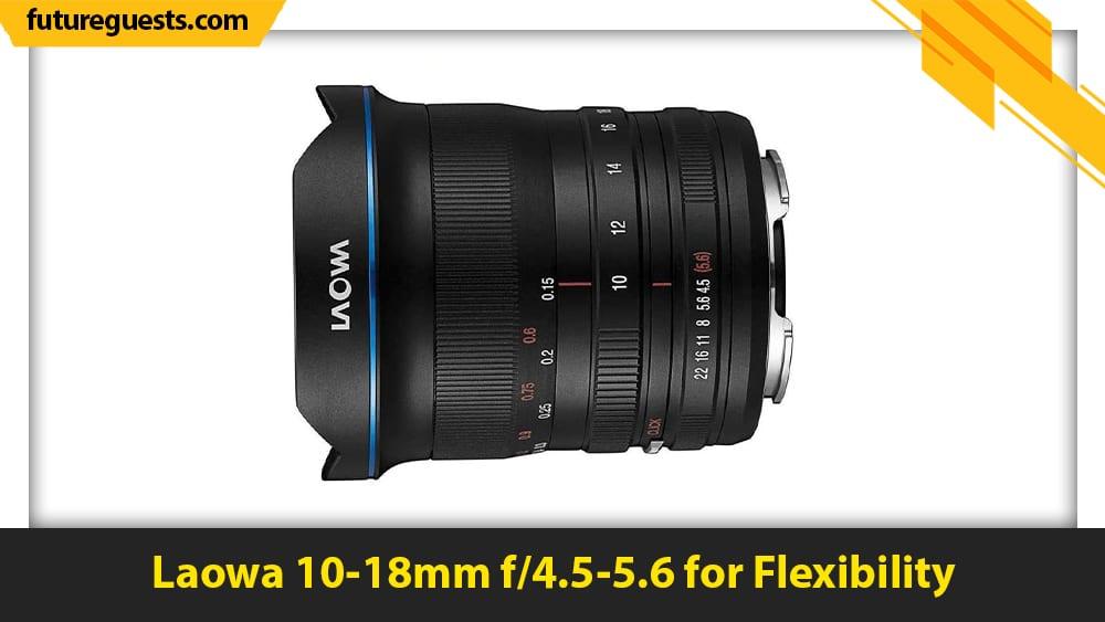 best lenses for nikon z7 II Laowa 10-18mm f4.5-5.6
