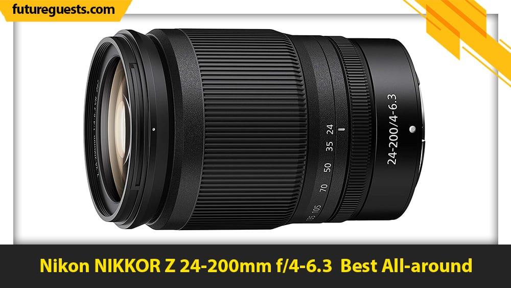 best lenses for nikon z7 II Nikon NIKKOR Z 24-200mm f4-6.3