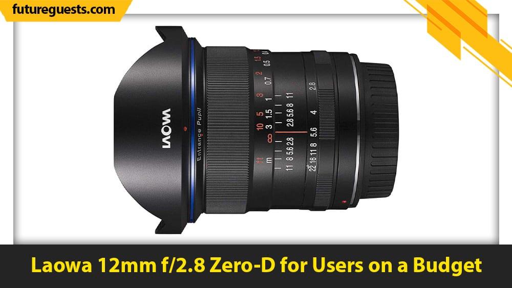 best nikon Z7 II lenses Laowa 12mm f2.8 Zero-D
