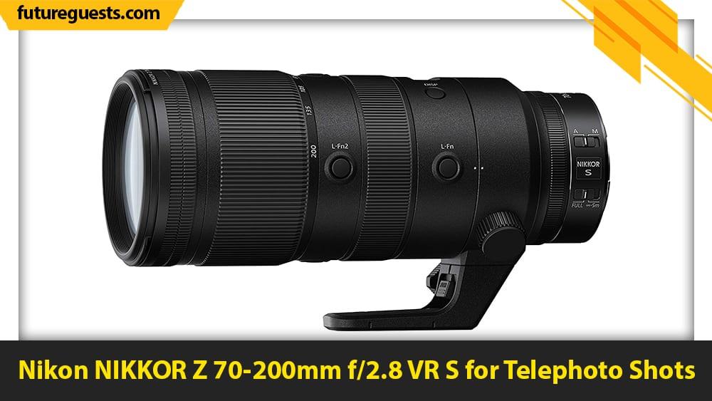 best nikon Z7 II lenses Nikon NIKKOR Z 70-200mm f2.8 VR S