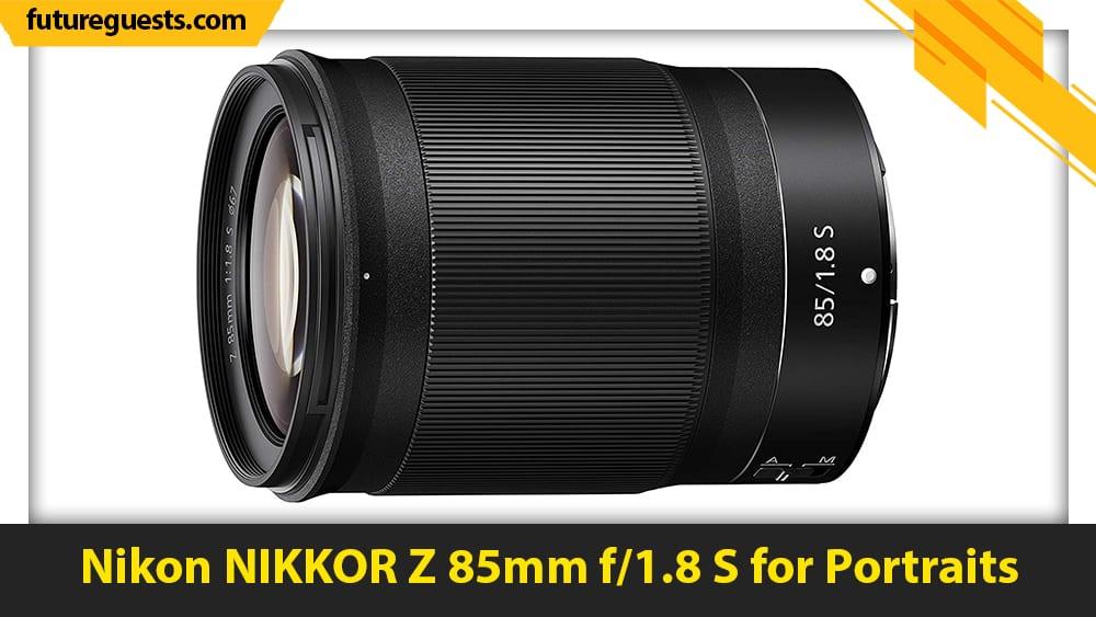 best nikon Z7 II lenses Nikon NIKKOR Z 85mm f1.8 S