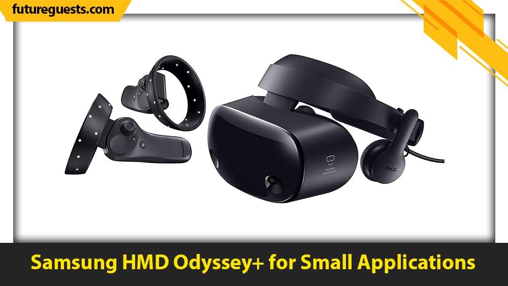 best unity vr headsets Samsung HMD Odyssey+
